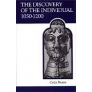 The Discovery of the Individual, 1050-1200 by Colin Morris