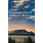 When the Sleeping Giant Awakens Within by Nancy L Briggs