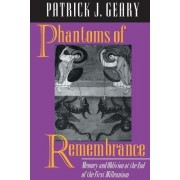 Phantoms of Remembrance by Patrick J. Geary