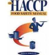 The HACCP Food Safety Manual by Joan K. Loken