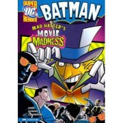 Batman: Mad Hatter's Movie Madness by Donald Lemke