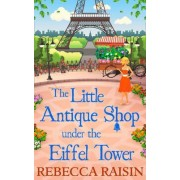 The Little Antique Shop Under the Eiffel Tower by Rebecca Raisin