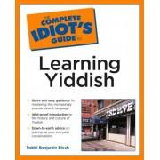 The Complete Idiot's Guide to Learning Yiddish by Benjamin Blech