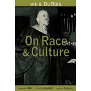 W.E.B.Du Bois on Race and Culture by Bernard W. Bell