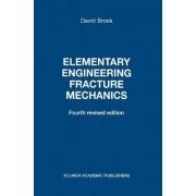 Elementary Engineering Fracture Mechanics by David Broek