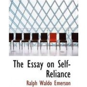 The Essay on Self-Reliance by Ralph Waldo Emerson