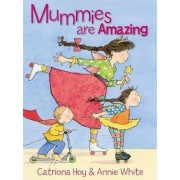 Mummies are Amazing by Catriona Hoy