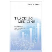 Tracking Medicine by John E. Wennberg