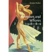 Actresses and Whores by Kirsten Pullen