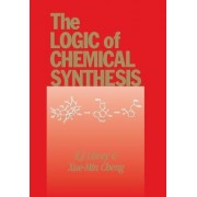 The Logic of Chemical Synthesis by E. J. Corey
