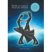 How to Dance with the Universe