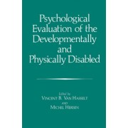 Psychological Evaluation of the Developmentally and Physically Disabled by Jean-Pierre Fouque