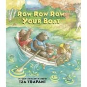 Row Row Row Your Boat by Iza Trapani
