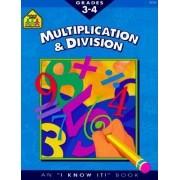 School Zone 3-4 Multiplication & Divisio by Martha Palmer