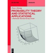 Probability Theory and Statistical Applications by Peter Z