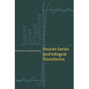 Fourier Series and Integral Transforms by Allan Pinkus