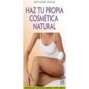 Haz tu propia cosmética natural by María del Mar Gómez Ortega