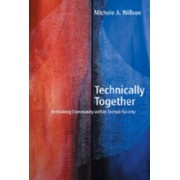 Technically Together by Michelle A. Willson
