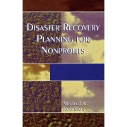 Disaster Recovery Planning for Nonprofits by Michael K. Robinson