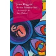 James Hogg and British Romanticism: A Kaleidoscopic Art