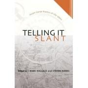 Telling it Slant by Mark Wallace