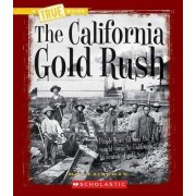 The California Gold Rush by Mel Friedman