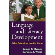 Language and Literacy Development by James P. Byrnes