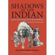 Shadows of the Indian by Raymond William Stedman