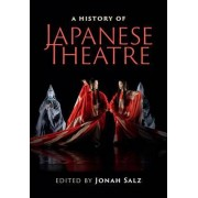 A History of Japanese Theatre by Jonah Salz