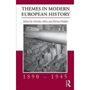 Themes in Modern European History, 1890--1945 by Nicholas Atkin