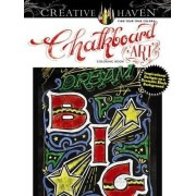 Creative Haven Chalkboard Art Coloring Book: Inspirational Designs on a Dramatic Black Background by C. J. Hughes
