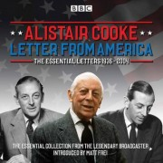 Letter from America: The Essential Letters 1936 - 2004 by Alistair Cooke