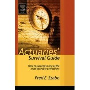 Actuaries Survival Guide by Fred Szabo