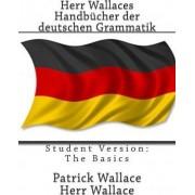 Herr Wallaces Handbucher Der Deutschen Grammatik by Patrick Wallace