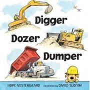 Digger, Dozer, Dumper by Hope Vestergaard
