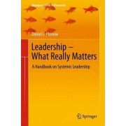Leadership - What Really Matters by Daniel F. Pinnow