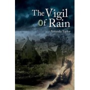 The Vigil of Rain by Amanda Taylor