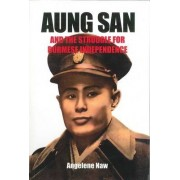 Aung San and the Struggle for Burmese Independence by Angelene Naw