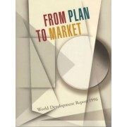 World Development Report 1996: From Plan to Market by World Bank