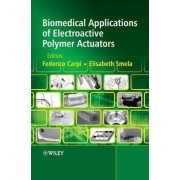 Biomedical Applications of Electroactive Polymer Actuators by Federico Carpi
