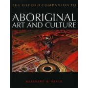 The Oxford Companion to Aboriginal Art and Culture by Sylvia Kleinert