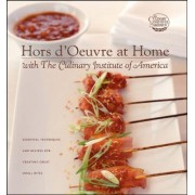 Hors D'Oeuvres at Home with The Culinary Institute of America by The Culinary Institute of America (CIA)