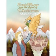 Smillbow and the Land of Titch'wee by Graham Hunt