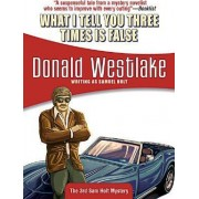 What I Tell You Three Times is False by Donald Westlake