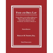 Food and Drug Law: Federal Regulation of Drugs, Biologics, Medical Devices, Foods, Dietary Supplements, Personal Care, Veterinary and Tob