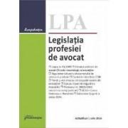 Legislatia profesiei de avocat act. 1 iulie 2016