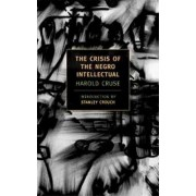 The Crisis of the Negro Intellectual by Harold W. Cruse