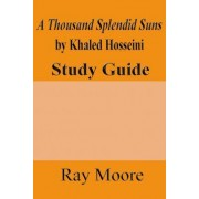 A Thousand Splendid Suns by Khaled Housseini by Ray Moore M a