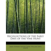 Recollections of the Early Days of the Vine Hunt by William John Chute Edward Austen Leigh