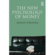 The New Psychology of Money by Adrian F. Furnham
